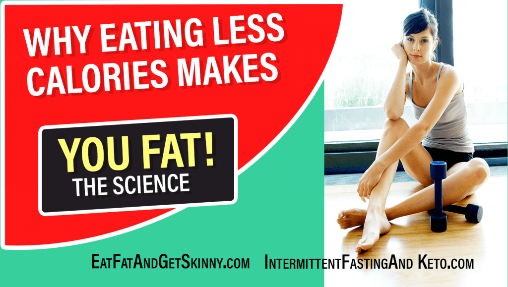 why eating less calories makes you fat